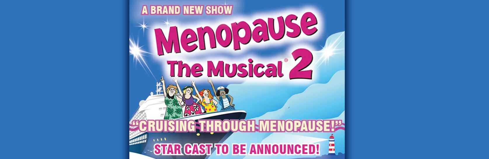 Menopause the Musical: Cruising Through Menopause