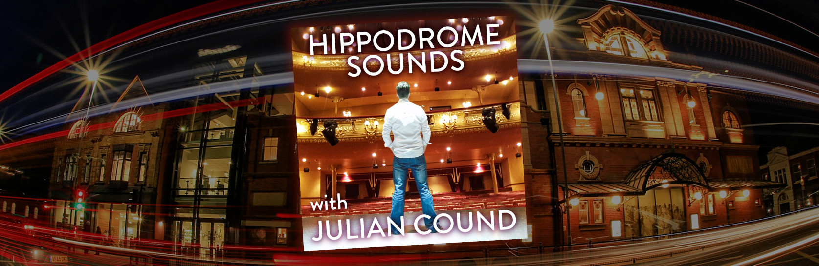 Hippodrome Sounds with Julian Cound - The Panto Edition